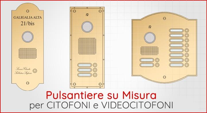Pulsantiere su misura per Citofoni e Videocitofoni
